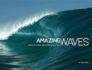 Amazing Waves : The Beauty and Appreciation of Surf - Book