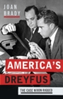 America's Dreyfus : The Case Nixon Rigged - Book