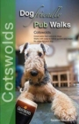 Dog Friendly Pub Walks : Cotswolds - Book