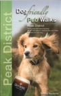Dog Friendly Pub Walks - Peak District : Great pubs that welcome dogs - Book