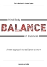 Mind Body Balance in Business : A new approach to resilience at work - Book