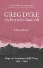 Greg Dyke : My Part in His Downfall - Book
