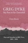 Greg Dyke : Days and Awaydays in BBC News 2001-2004 - eBook