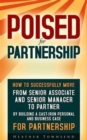 Poised for Partnership : From Senior Associate and Senior Manager to Partner by Building a Cast-Iron Business and Personal Case to Make Partner in Any Firm - Book