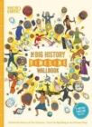 The Big History Timeline Wallbook: Unfold the History of the Universe - From the Big Bang to the Present Day - Book