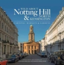 Wild About Notting Hill & North Kensington : Carnival, Markets & Gardens - Book