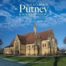 Wild About Putney and Roehampton : From the Heath to the River - Book
