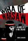 Wira of Warsaw: Memoirs of a Girl Soldier - Book