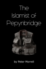 The Islamist of Pepynbridge - Book