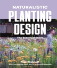 Naturalistic Planting Design The Essential Guide - Book