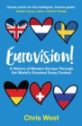 Eurovision : A History of Modern Europe Through the World's Greatest Song Contest - Book