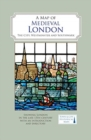 A Map of Medieval London : The City, Westminster and Southwark - Book