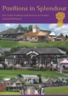 Pavilions in Splendour : The Cricket Pavilions and Grounds of Cheshire - Book