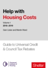 Help With Housing Costs: Volume 1 : Guide to Universal Credit & Council Tax Rebates, 2018-19 - Book