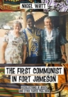 The First Communist in Fort Jameson : Recollections of Africa and other places 1955-2018 - Book