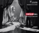 Curtain Call: A Year Backstage in London Theatre - Book
