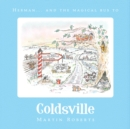 Herman and the Magical Bus to...COLDSVILLE - Book