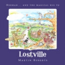 Herman and the Magical Bus to...LOSTVILLE - Book