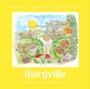 Herman and the Magical Bus to...HAIRYVILLE - Book