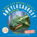 What's So Special About Ankylosaurus - Book