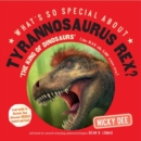 What's So Special About Tyrannosaurus Rex - Book