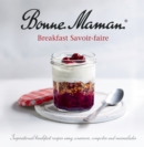 Bonne Maman - Breakfast Savoir-faire : Inspirational breakfast recipes using conserves, compotes and marmalades - Book