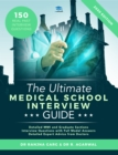 The Ultimate Medical School Interview Guide : Over 150 Commonly Asked Interview Questions, Fully Worked Explanations, Detailed Multiple Mini Interviews (MMI) Section, Includes Oxbridge Interview advic - Book