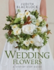 Wedding Flowers : A Step-By-Step Guide - Book