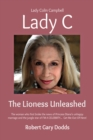 Lady C the Lioness Unleashed : Lady Colin Campbell - Book