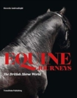 Equine Journeys: The British Horse World - Book