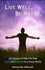 Live Well. Be Happy. : 28 Lessons to Help You Stay Sane and Balanced in a Crazy World - eBook