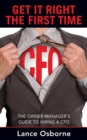 GET IT RIGHT THE FIRST TIME : The Owner-Manager's Guide to Hiring a CFO - eBook