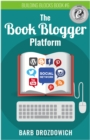 The Book Blogger Platform 2nd Edition : The Ultimate Guide to Book Blogging - eBook