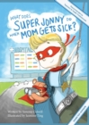 What Does Super Jonny Do When Mom Gets Sick? (DIABETES version). - eBook