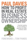 How To Profit In Real Estate Business Ownership : Essential reading for any existing or aspiring real estate business owner - eBook