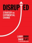 Disrupted : Strategy for Exponential Change - eBook
