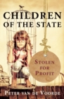 Children of the State : Stolen for Profit - eBook