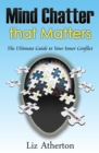 Mind Chatter That Matters : The Ultimate Guide to Your Inner Conflict - eBook