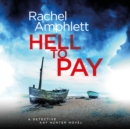 Hell to Pay : A Detective Kay Hunter murder mystery - eAudiobook