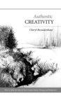 Authentic Creativity : How to Make the Most of Your Creative Intent, Strategy and Perspective - eBook