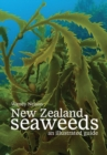 New Zealand Seaweeds : An Illustrated Guide - Book