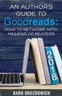An Author's Guide to Goodreads : How to Network with Millions of Readers - eBook