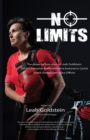 No Limits : The powerful true story of Leah Goldstein-World Champion Kickboxer, Ultra Endurance Cyclist, Israeli Undercover Police Officer - eBook