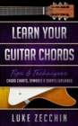 Learn Your Guitar Chords : Chord Charts, Symbols & Shapes Explained (Book + Online Bonus) - eBook