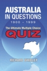 Australia in Questions, 1900 - 1999 : The Ultimate Multiple Choice Quiz - eBook