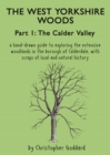 The West Yorkshire Woods : Calder Valley Part 1 - Book