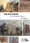 The Rye House : An Investigative History - Book