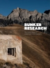 Bunker Research : The hidden history of modernism in the mountains - Book
