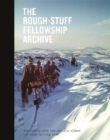 The Rough-Stuff Fellowship Archive : Adventures with the world's oldest off-road cycling club - Book