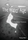 The Water Age & Other Fictions - eBook